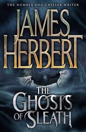 The Ghosts of Sleath de James Herbert