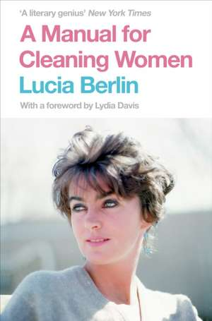 A Manual for Cleaning Women de Lucia Berlin