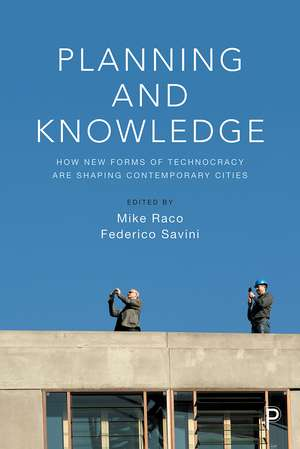 Planning and Knowledge: How New Forms of Technocracy are Shaping Contemporary Cities de Mike Raco