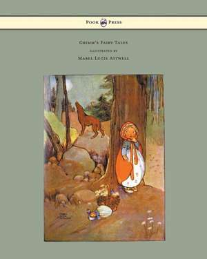 Grimm's Fairy Tales - Illustrated by Mabel Lucie Attwell de Brothers Grimm