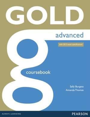 Gold Advanced Coursebook. With online Audio de Sally Burgess