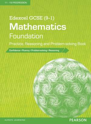 Edexcel GCSE (9-1) Mathematics: Foundation Practice, Reasoning and Problem-Solving Book