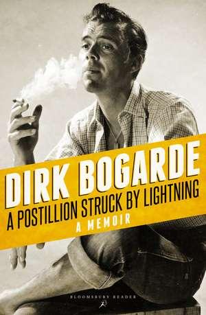 A Postillion Struck by Lightning: A Memoir de Dirk Bogarde