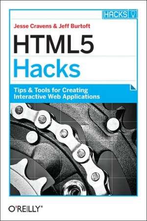 HTML5 Hacks de Jesse Cravens
