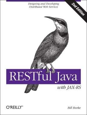 RESTful Java with JAX–RS 2.0 2ed de Bill Burke