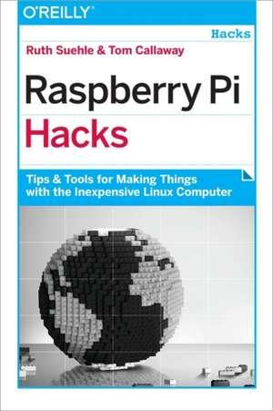 Raspberry Pi Hacks de Ruth Suehle