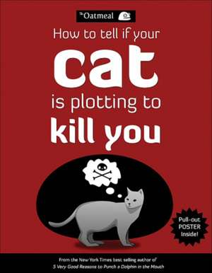 How to Tell If Your Cat Is Plotting to Kill You de The Oatmeal