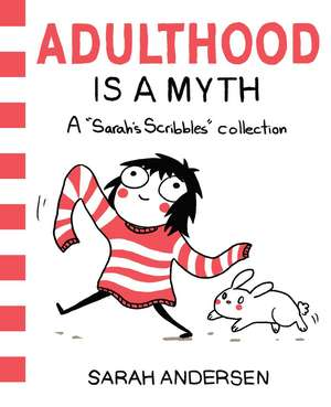 Adulthood Is a Myth: A Sarah's Scribbles Collection de Sarah Andersen