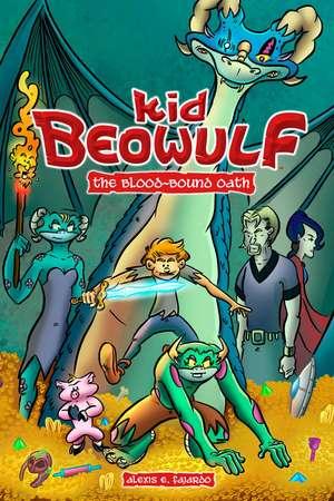 Kid Beowulf: The Blood-Bound Oath de Alexis E. Fajardo