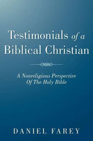 Testimonials of a Biblical Christian de Daniel Farey