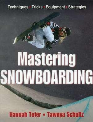 Mastering Snowboarding de Hannah Teter