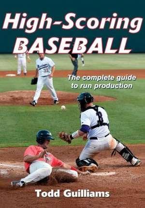 High-Scoring Baseball de Todd Guilliams