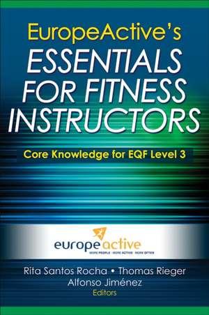 Europeactive's Essentials for Fitness Instructors:  A Life of Challenge de  EuropeActive