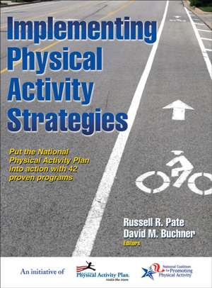 Implementing Physical Activity Strategies de Russell Pate