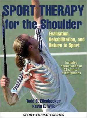 Sport Therapy for the Shoulder de Kevin EPT (Adjunct Assistant Professor Programs in Physical Therapy Marquette University Milwaukee Wi USA Clinical Director Champion Sports Medicine Birmingham Al USA Vice President Education Benchmark Medical Inc Malvern Pa USA Director of Rehabi) Wilk