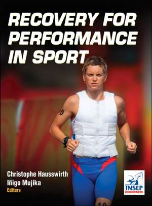 Recovery for Performance in Sport de Christophe Hausswirth