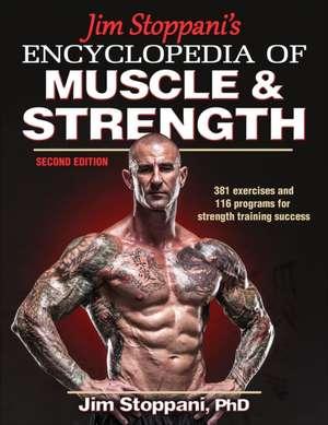 Jim Stoppani's Encyclopedia of Muscle & Strength de Jim Stoppani