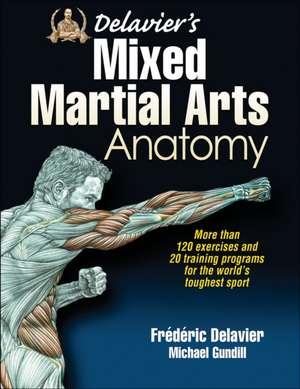 Delavier's Mixed Martial Arts Anatomy de Frederic Delavier