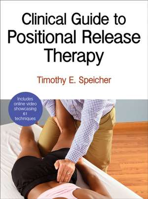 Clinical Guide to Positional Release Therapy with Web Resource
