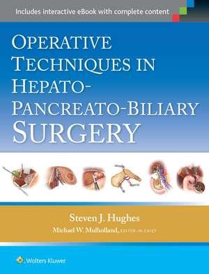 Operative Techniques in Hepato-Pancreato-Biliary Surgery de Steven Hughes