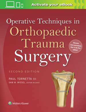 Operative Techniques in Orthopaedic Trauma Surgery de Paul Tornetta, III MD
