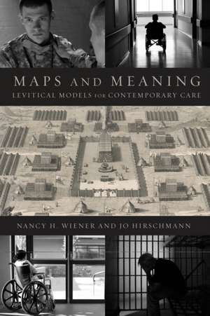 Maps and Meaning:  Levitical Models for Contemporary Care de Nancy H. Wiener