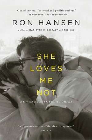 She Loves Me Not de Ron Hansen