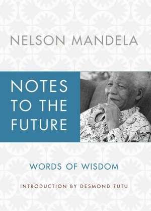 Notes to the Future de Nelson Mandela
