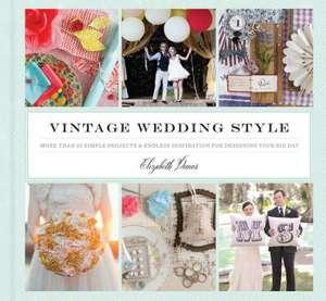 Vintage Wedding Style de Elizabeth Demos