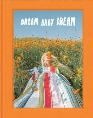 Dream Baby Dream imagine