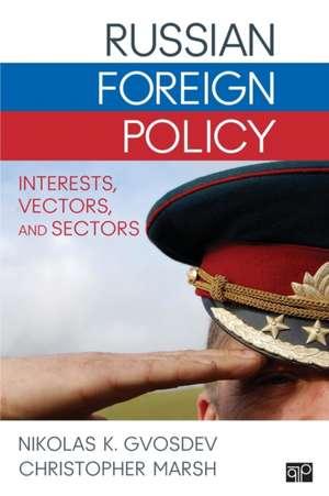 Russian Foreign Policy: Interests, Vectors, and Sectors de Nikolas K. Gvosdev