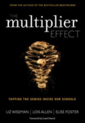 The Multiplier Effect: Tapping the Genius Inside Our Schools de Liz Wiseman