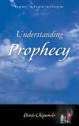 Understanding Prophecy de Doris Chipendo