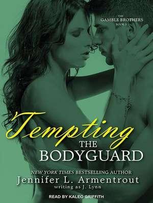 Tempting the Bodyguard de J Lynn