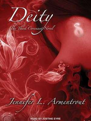 Deity:  The Third Covenant Novel de Justine Eyre