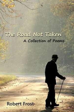 The Road Not Taken de Robert Frost