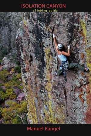Isolation Canyon Climbing Guide de Manuel Rangel