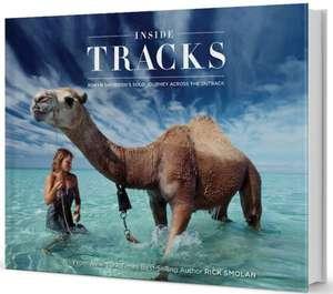 Inside Tracks:  Robyn Davidson's Solo Journey Across the Outback de Robyn Davidson