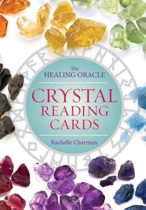 Crystal Reading Cards:  The Healing Oracle de Rachelle Charman