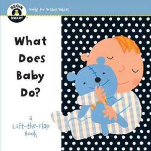 Begin Smart(tm) What Does Baby Do?