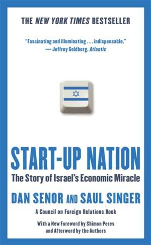Start-up Nation: The Story of Israel's Economic Miracle de Dan Senor