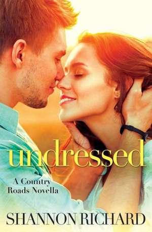 Undressed de Shannon Richard