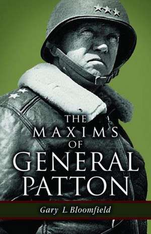Maxims of General Patton, The de Gary Bloomfield