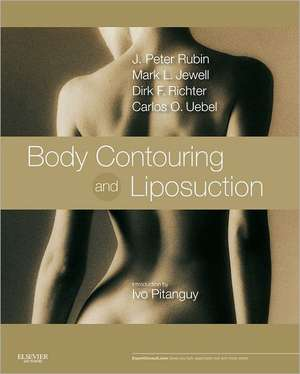 Body Contouring and Liposuction: Expert Consult - Online and Print de J. Peter Rubin