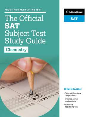 The Official SAT Subject Test in Chemistry Study Guide de  The College Board