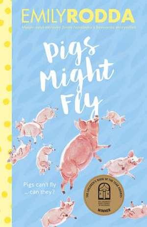 Pigs Might Fly de Emily Rodda