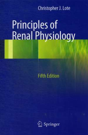 Principles of Renal Physiology de Christopher J. Lote