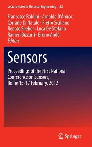 Sensors: Proceedings of the First National Conference on Sensors, Rome 15-17 February, 2012 de Francesco Baldini