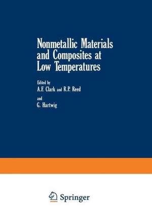 Nonmetallic Materials and Composites at Low Temperatures de A. F. Clark
