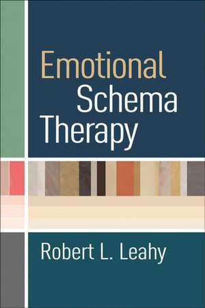 Emotional Schema Therapy de Robert L. Leahy